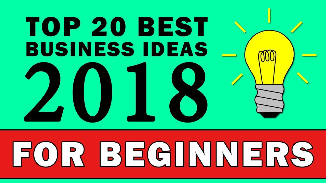 Top 20 Best Small Business Ideas For Beginners In 2018
