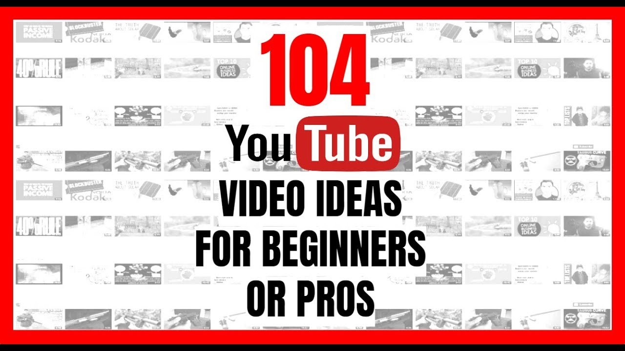 104 Youtube Video Ideas For Beginners Or Pros Buzzpost
